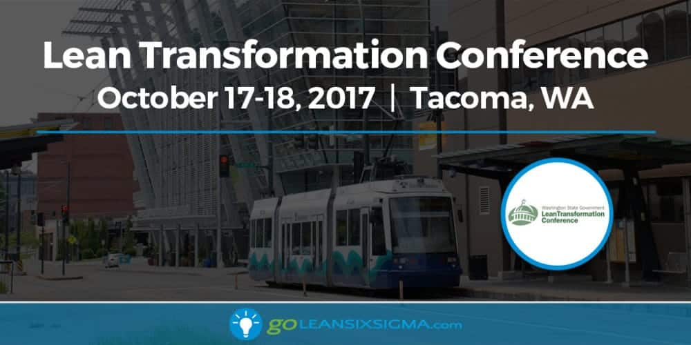 Event: Join Us at the 2017 Washington State Government Lean Transformation Conference - GoLeanSixSigma.com