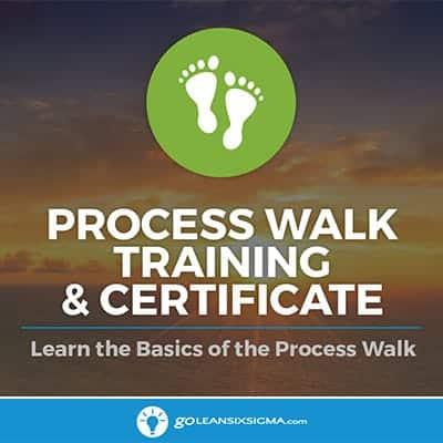 Process Walk Training & Certificate - GoLeanSixSigma.com