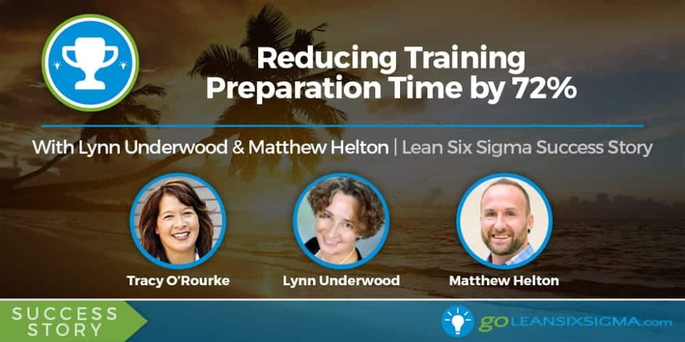 Success Story: Reducing Training Preparation Time by 72% - GoLeanSixSigma.com