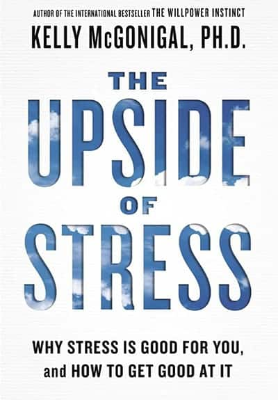 """""""The Upside of Stress"""" by Kelly McGonigal - GoLeanSixSigma.com"""