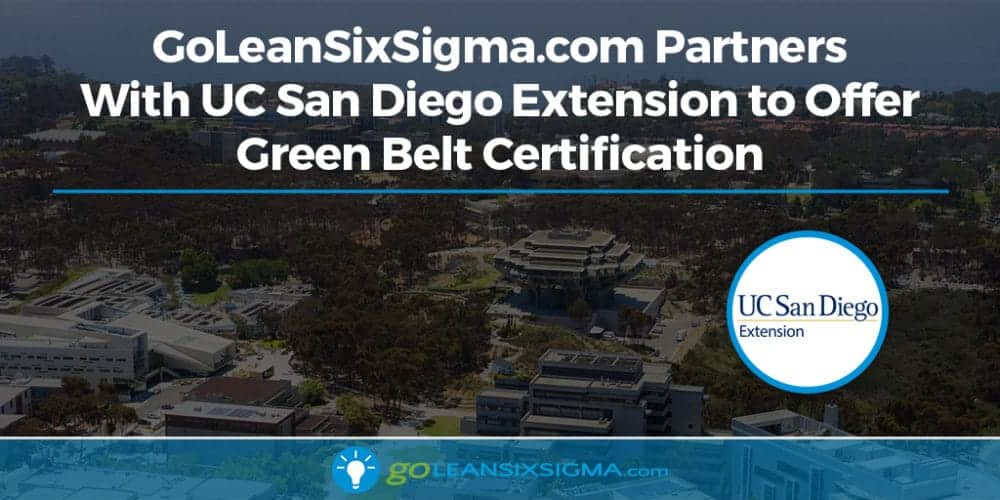 GoLeanSixSigma.com Partners With UC San Diego Extension to Offer Green Belt Certification - GoLeanSixSigma.com
