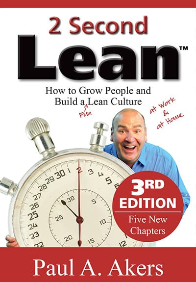 """""""2 Second Lean"""" by Paul Akers - GoLeanSixSigma.com"""