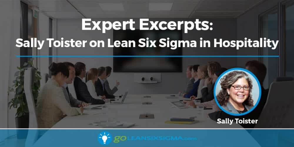 Expert Excerpts: Sally Toister On Lean Six Sigma In Hospitality