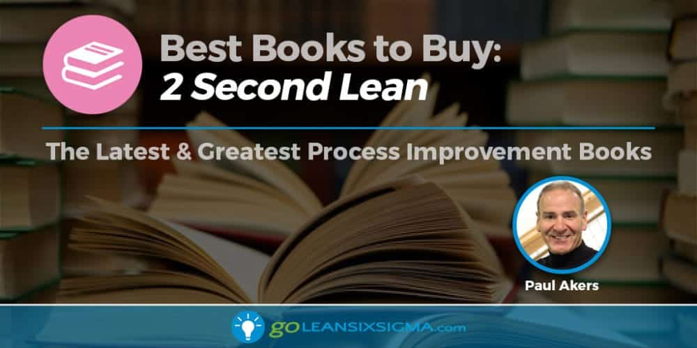 Book Banner 2 Second Lean Paul Akers GoLeanSixSigma.com