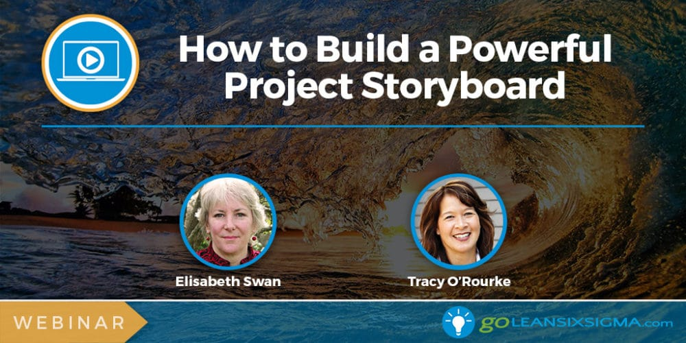 Webinar: How to Build a Powerful Project Storyboard - GoLeanSixSigma.com