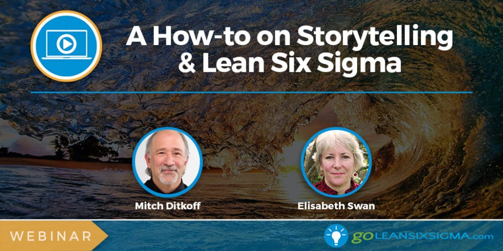 Webinar: A How-to On Storytelling & Lean Six Sigma