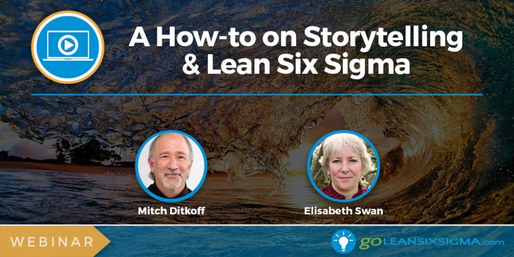Webinar: A How-to On Storytelling & Lean Six Sigma - GoLeanSixSigma.com