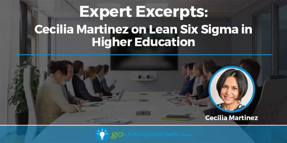 Expert Excerpts: Cecilia Martínez On Lean Six Sigma In Higher Education