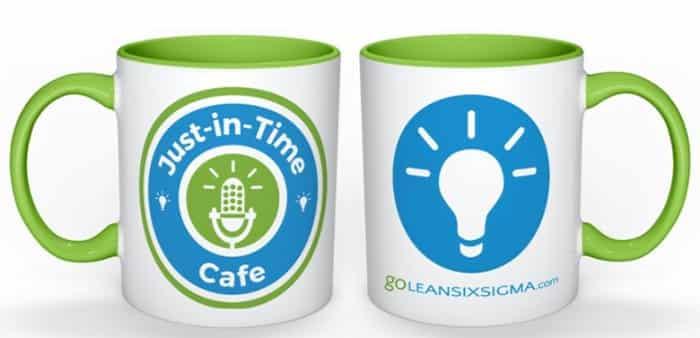 Just-in-Time Cafe Mug - GoLeanSixSigma.com