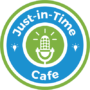 Just-in-Time Cafe Podcast Logo - GoLeanSixSigma.com