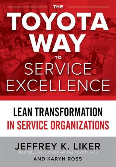 The Toyota Way to Service Excellence by Jeffrey Liker and Karyn Ross - GoLeanSixSigma.com