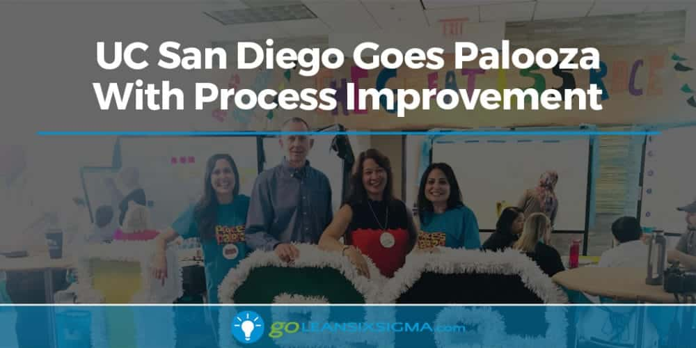 UC San Diego Goes Palooza With Process Improvement - GoLeanSixSigma.com