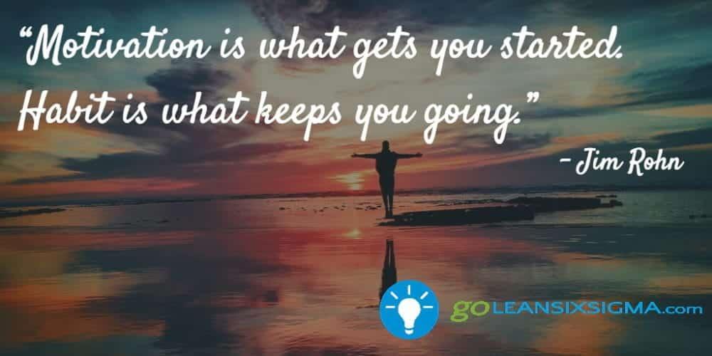 Motivation-started-habit-going_GoLeanSixSigma.com