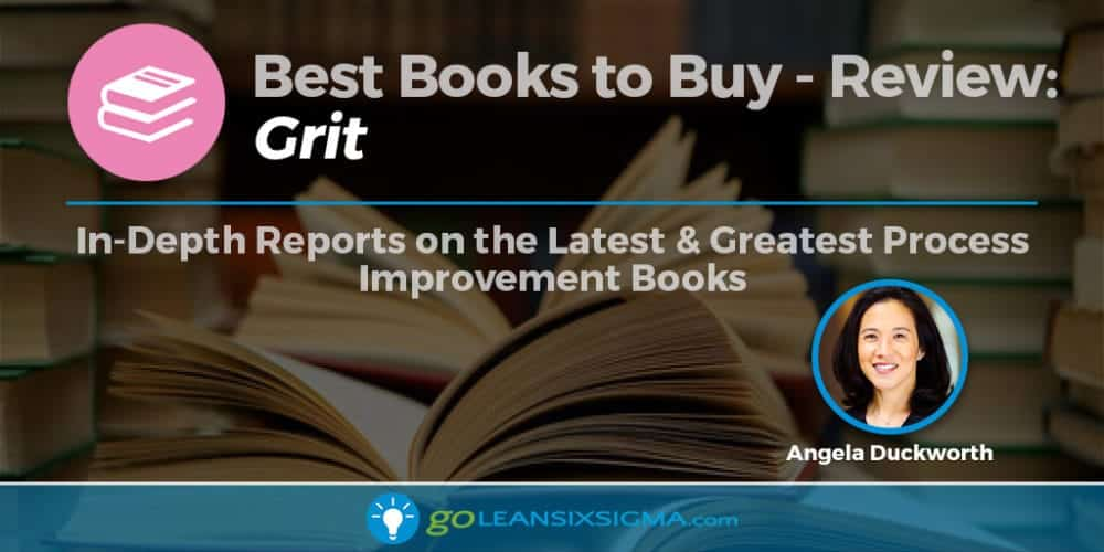 "Best Books to Buy: ""Grit: The Power of Passion and Perseverance"" by Angela Duckworth - GoLeanSixSigma.com"