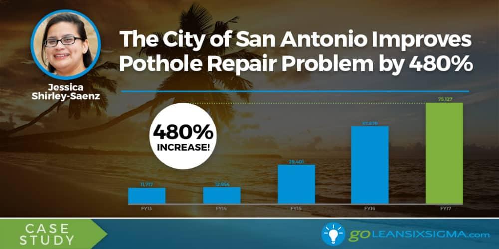 Case Study: The City of San Antonio Improves Pothole Repair Problem by 480% - GoLeanSixSigma.com