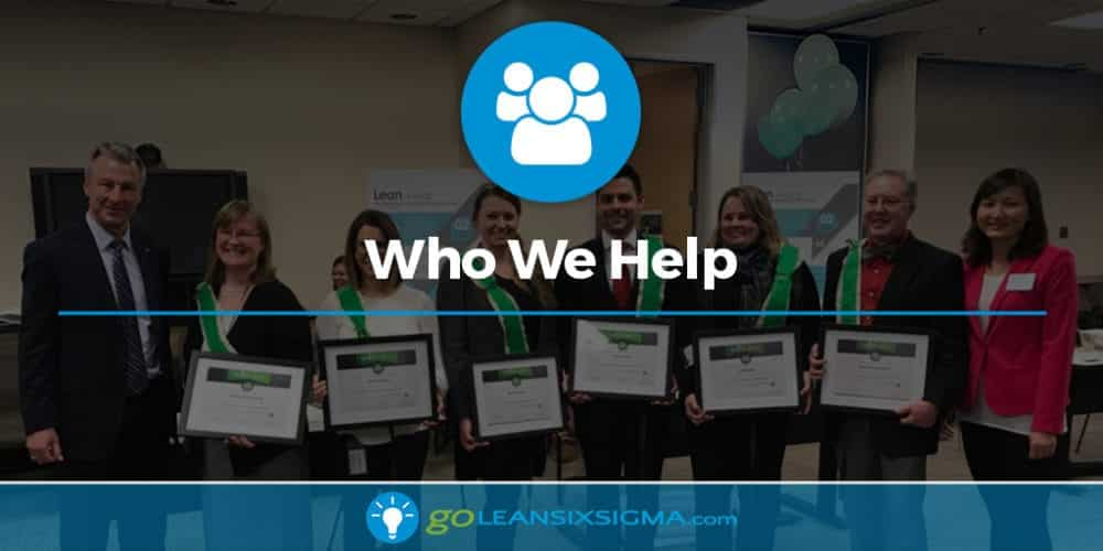 Who We Help Goleansixsigma