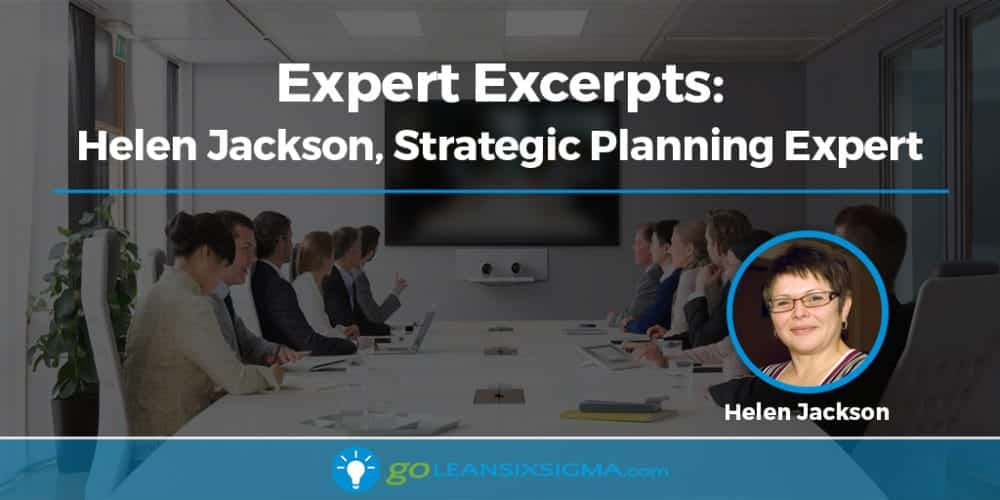 Expert Excerpts: Helen Jackson on Strategic Planning - GoLeanSixSigma.com