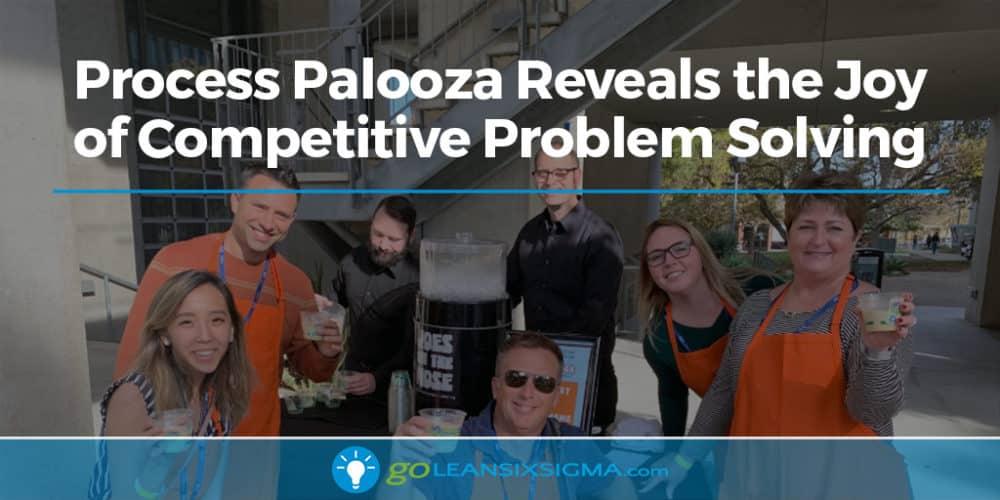 Process Palooza Reveals the Joy of Competitive Problem Solving - GoLeanSixSigma.com
