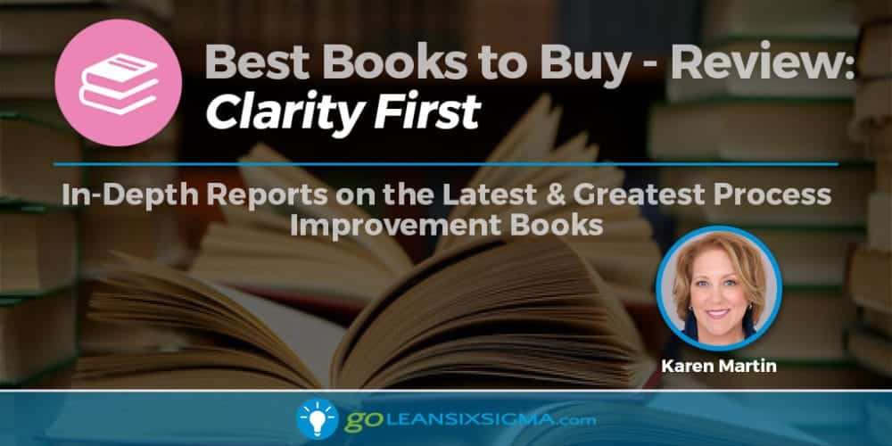 "Best Books To Buy: ""Clarity First"" By Karen Martin - GoLeanSixSigma.com"