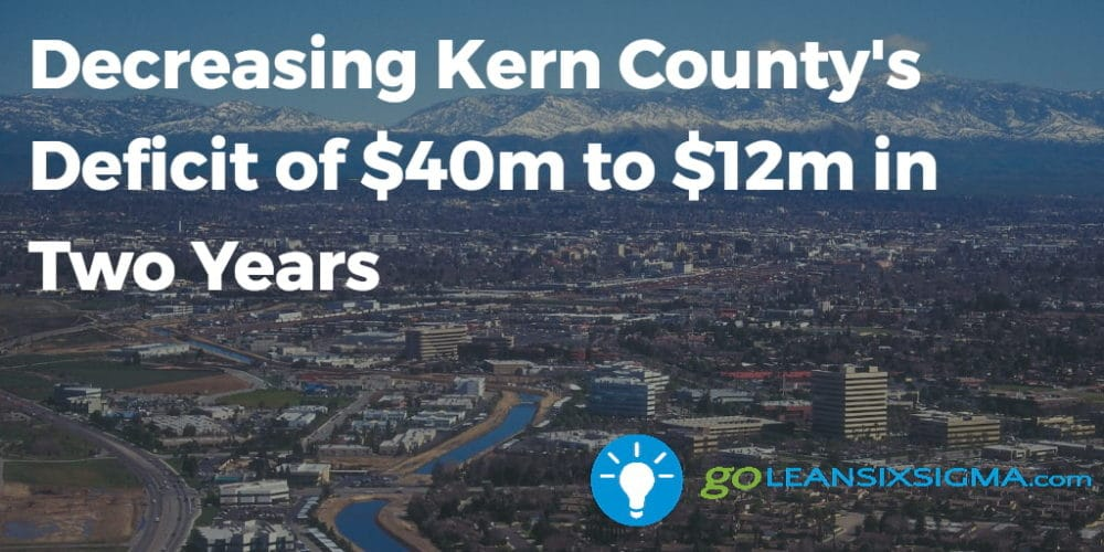 Decreasing Kern County's Deficit of $40m to $12m in Two Years - GoLeanSixSigma.com