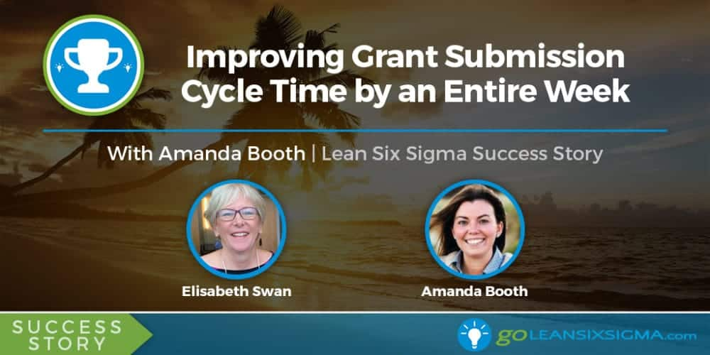Success Story: Improving Grant Submission Cycle Time By An Entire Week With Amanda Booth