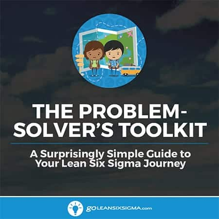 The Problem-Solver's Toolkit - GoLeanSixSigma.com