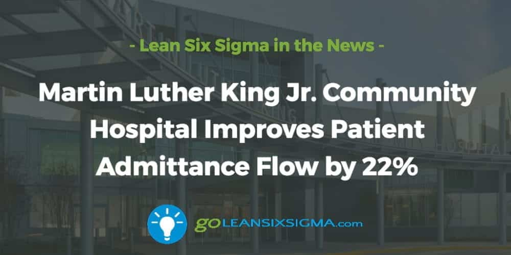 Martin Luther King Jr. Community Hospital Improves Patient Admittance Flow by 22% - GoLeanSixSigma.com