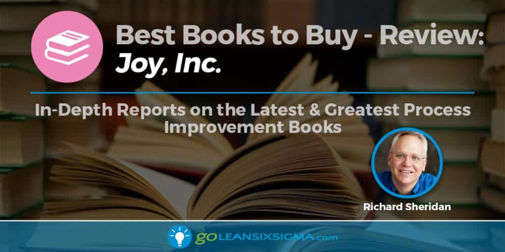 "Best Books To Buy: ""Joy, Inc."" By Richard Sheridan - GoLeanSixSigma.com"