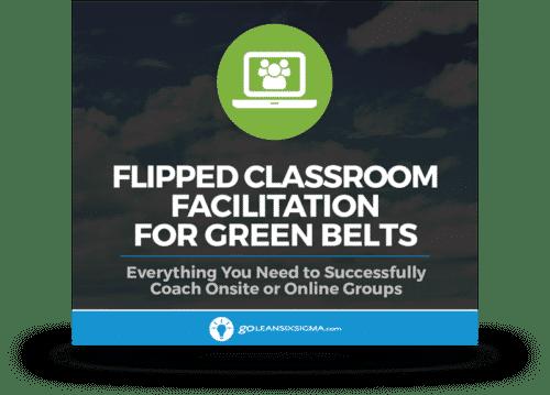 Flipped Classroom Facilitation for Green Velts - GoLeanSixSigma.com