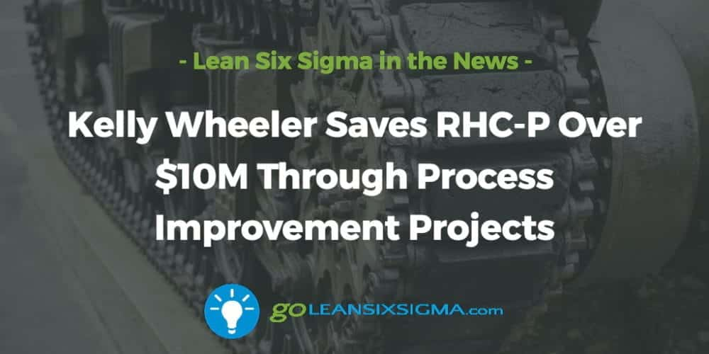 Kelly Wheeler Saves RHC-P Over $10M Through Process Improvement Projects - GoLeanSixSigma.com