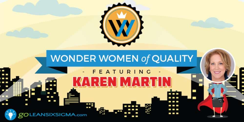 Wonder Women Of Quality: Karen Martin - GoLeanSixSigma.com