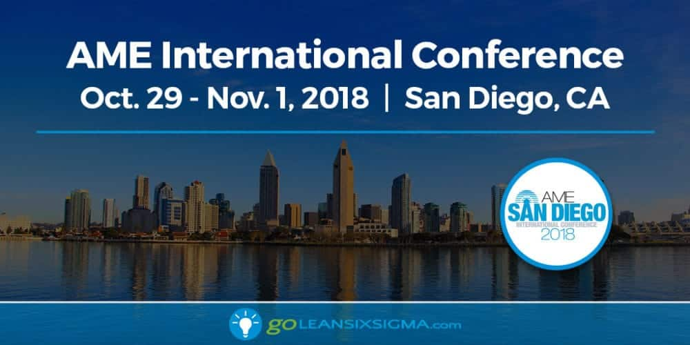 Event: AME San Diego 2018 International Conference - GoLeanSixSigma.com