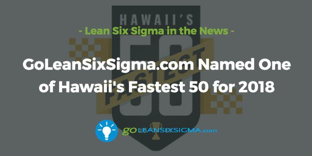 GoLeanSixSigma.com-names-hawaiis-fastest-2018_GoLeanSixSigma.com