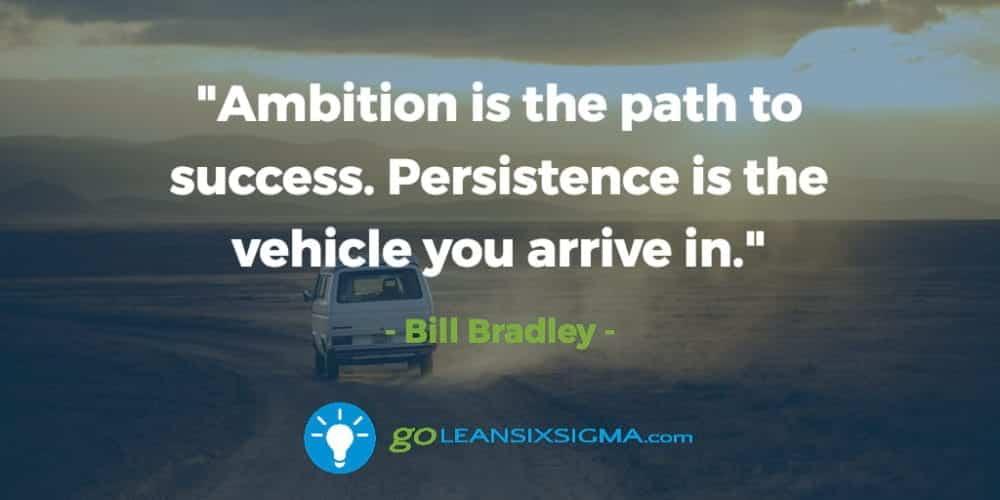 Ambition-path-sucess-persistance-vehicle-arrive - GoLeanSixSigma.com