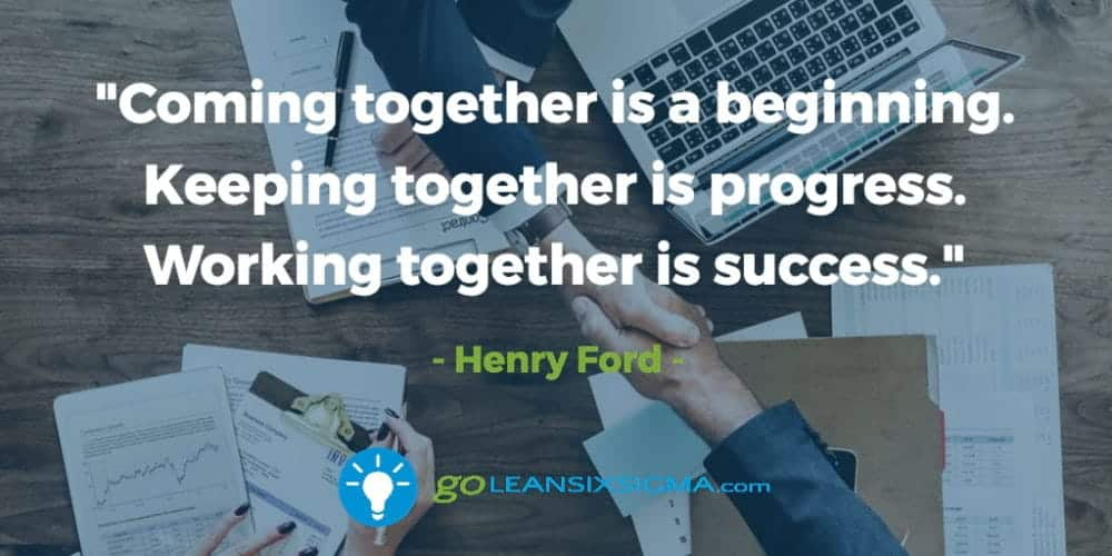 Coming-together-beginning-keeping-progress-working-success - GoLeanSixSigma.com