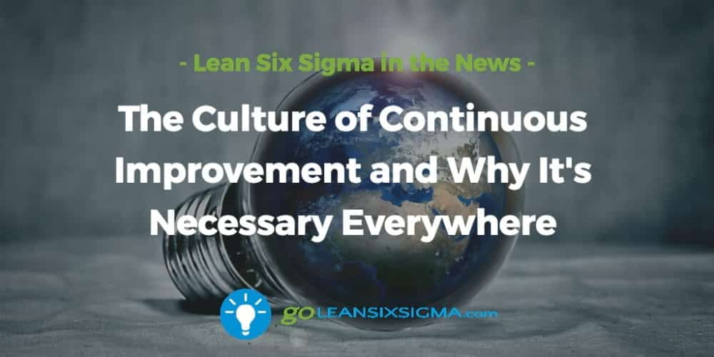 Culture-continous-improvement-necessary-everywhere_GoLeanSixSigma.com