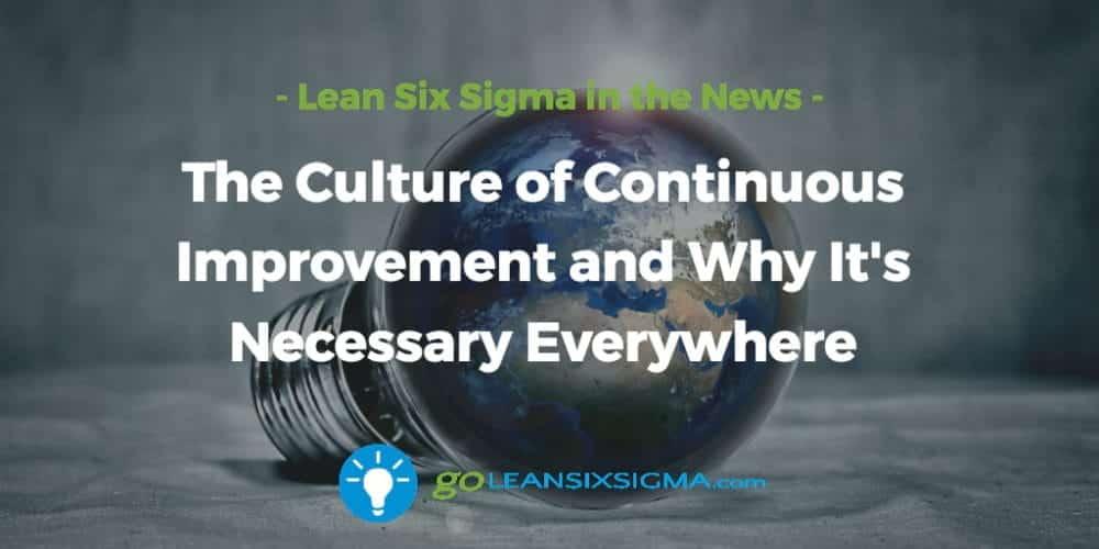 Culture-continous-improvement-necessary-everywhere_GoLeanSixSigma.com