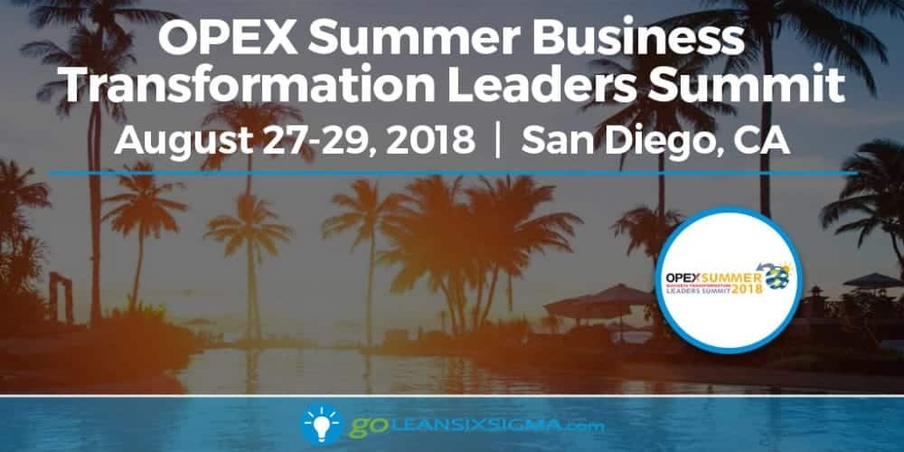 Event: OPEX Summer Business Transformation Leaders Summit 2018 - GoLeanSixSigma.com
