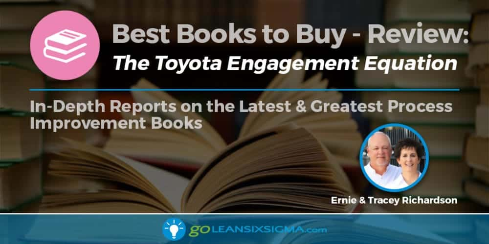 "Best Books to Buy: ""The Toyota Engagement Equation"" by Tracey & Ernie Richardson - GoLeanSixSigma.com"