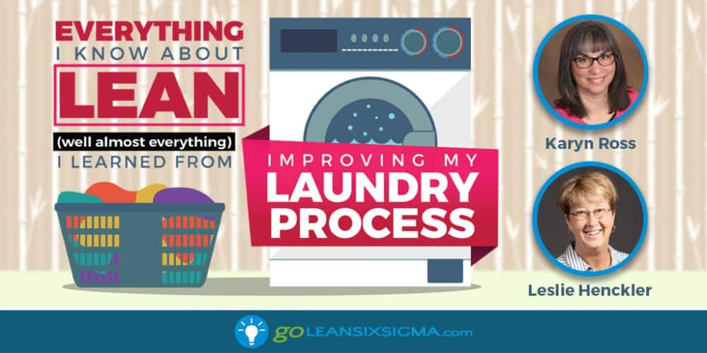 Everything I Know About Lean (Well Almost Everything), I Learned From Improving My Laundry Process... - GoLeanSixSigma.com