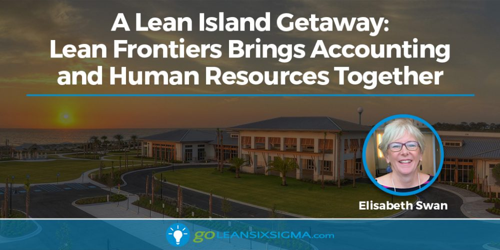 A Lean Island Getaway: Lean Frontiers Brings Accounting And Human Resources Together - GoLeanSixSigma.com