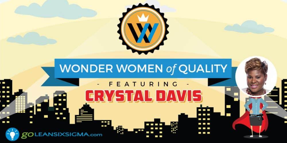 Wonder Women Of Quality: Crystal Davis - GoLeanSixSigma.com