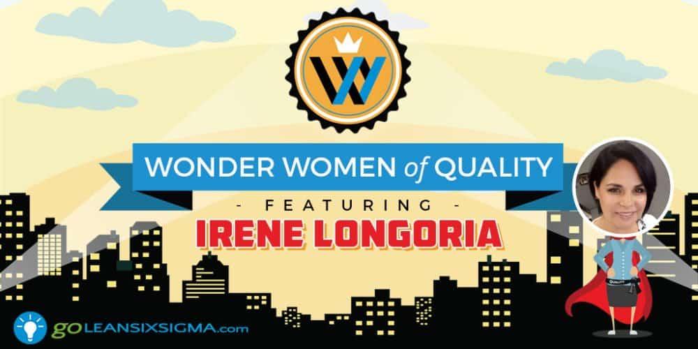 Wonder Women Of Quality: Irene Longoria