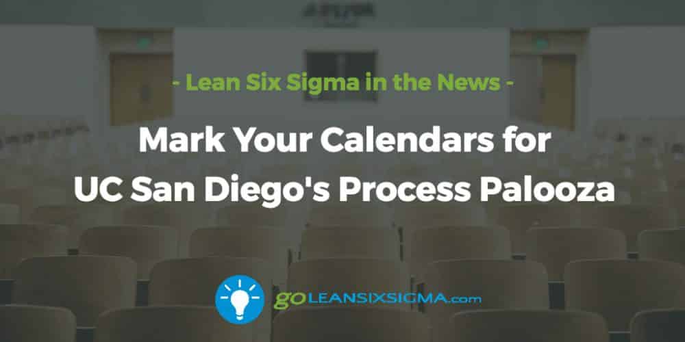Mark-calendars-uc-san-diego-process-palooza_GoLeanSixSigma.com