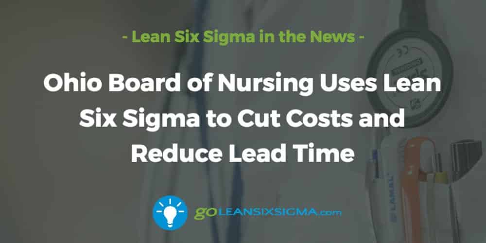 Ohio-board-nursing-lean-six-sigma-costs-reduce-lead_GoLeanSixSigma.com