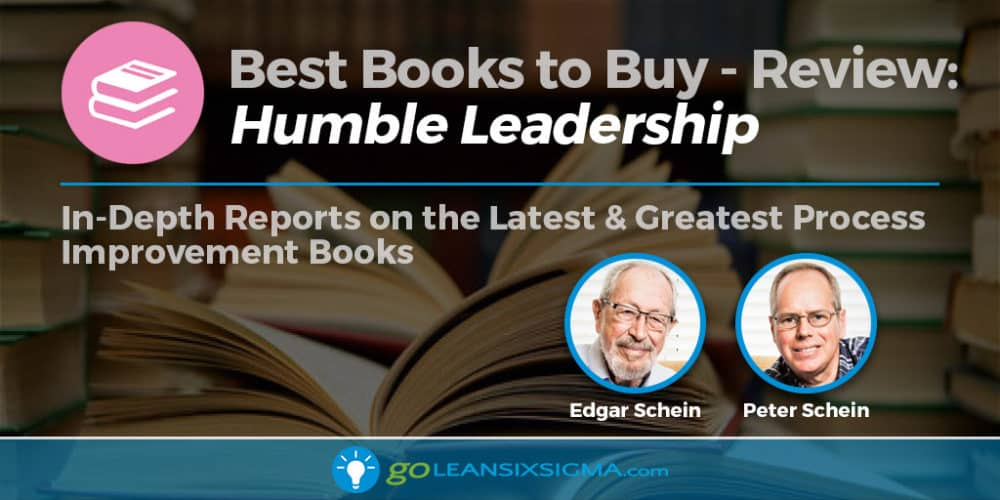 "Best Books to Buy: ""Humble Leadership"" by Edgar and Peter Schein - GoLeanSixSigma.com"