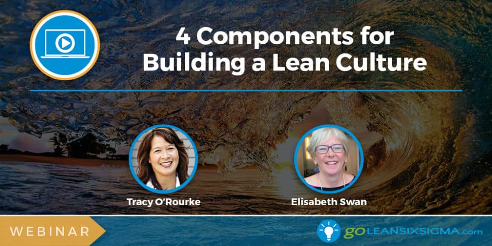 Webinar: 4 Components For Building A Lean Culture - GoLeanSixSigma.com