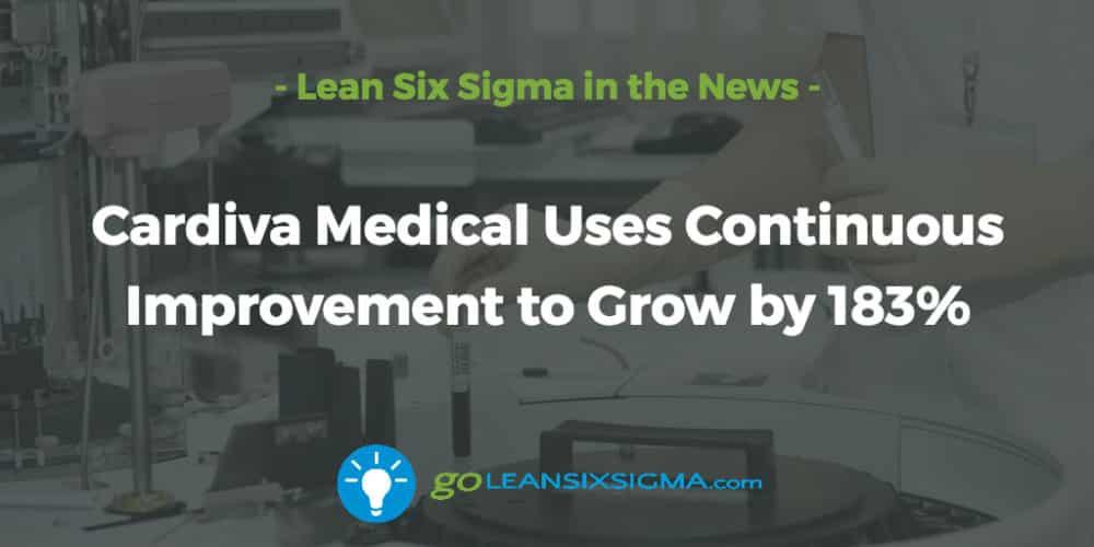 cardiva-medical-continuous-improvement-grow-183_GoLeanSixSigma.com