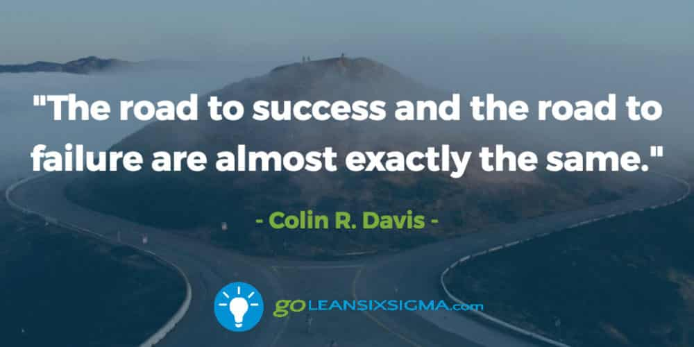 Road-success-road-failure-same_GoLeanSixSigma.com