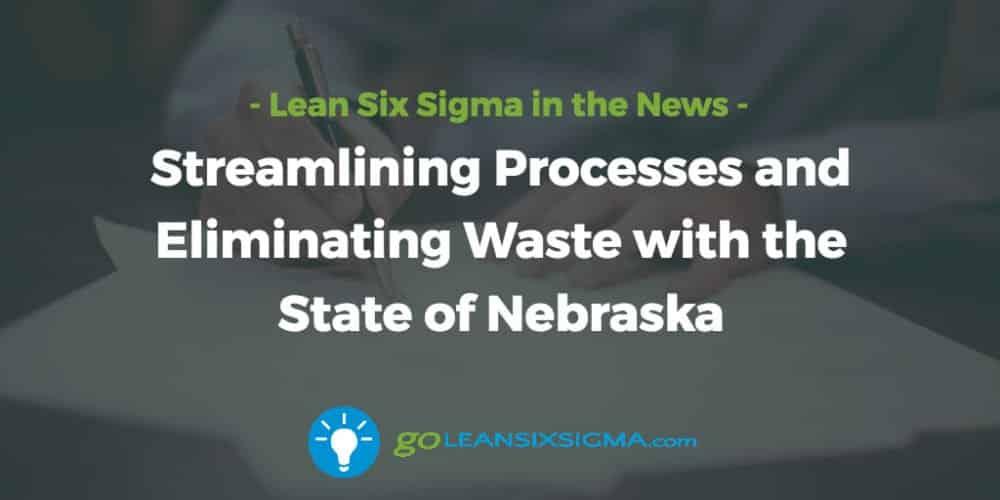 Streamlining-processes-eliminating-waste-state-nebraska_GoLeanSixSigma.com